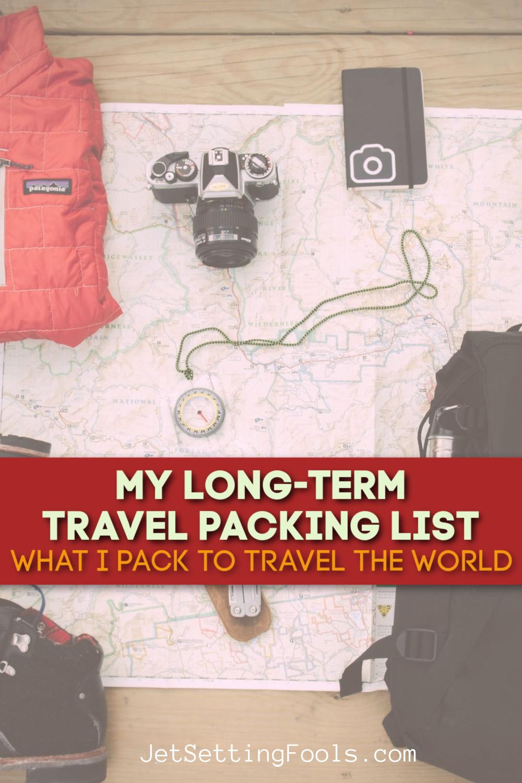 Long Term Travel Packing List by JetSettingFools.com