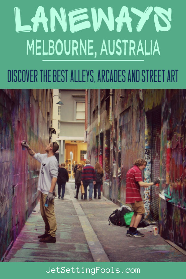 Laneways in Melbourne Alleys, Arcades and Street Art by JetSettingFools.com
