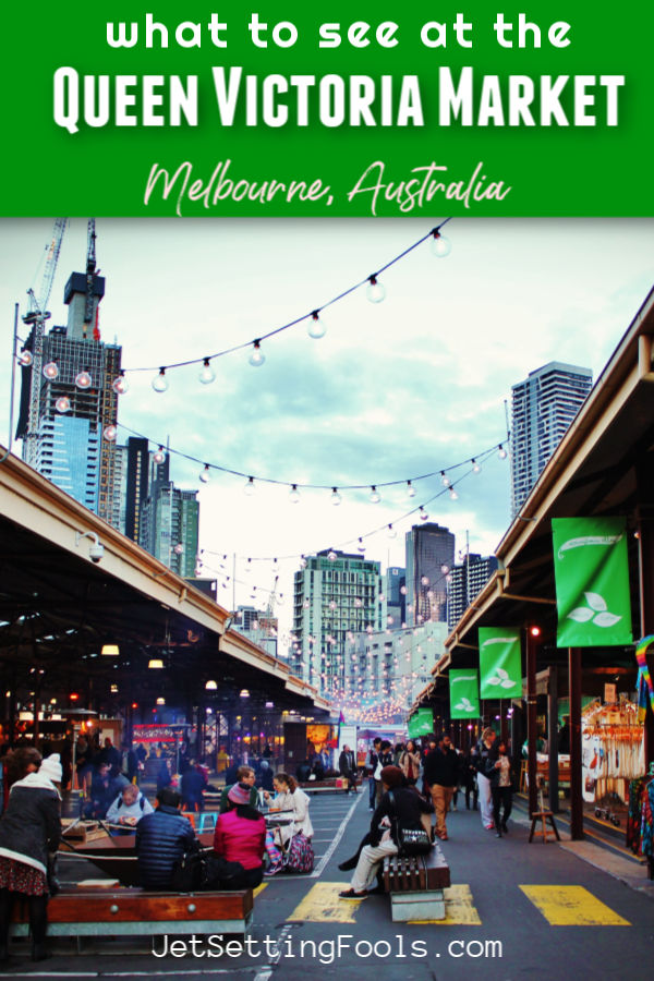 What To See at the Queen Victoria Market, Melbourne, Australia by JetSettingFools.com