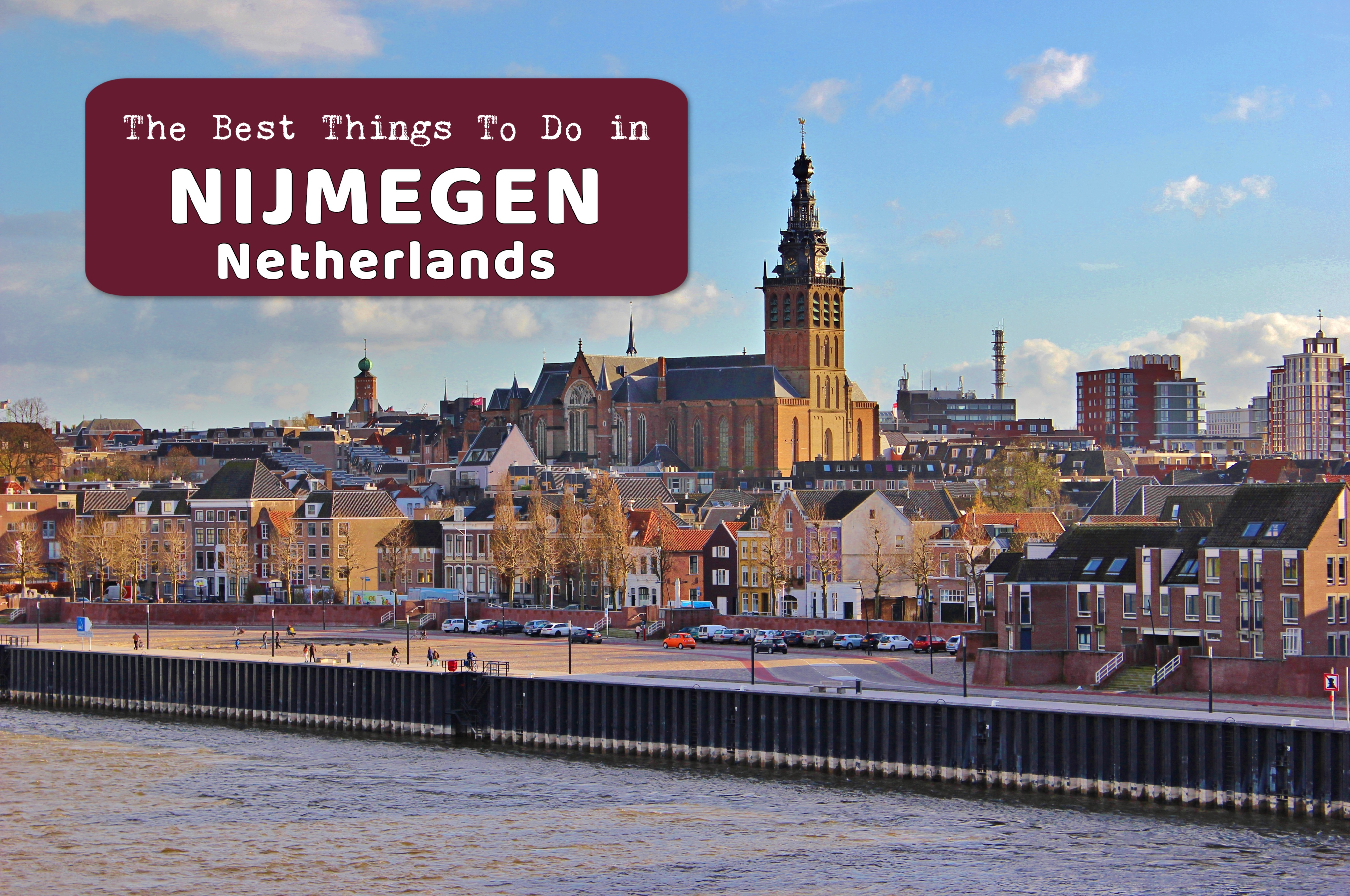 Things To Do in Nijmegen Netherlands by JetSettingFools.com