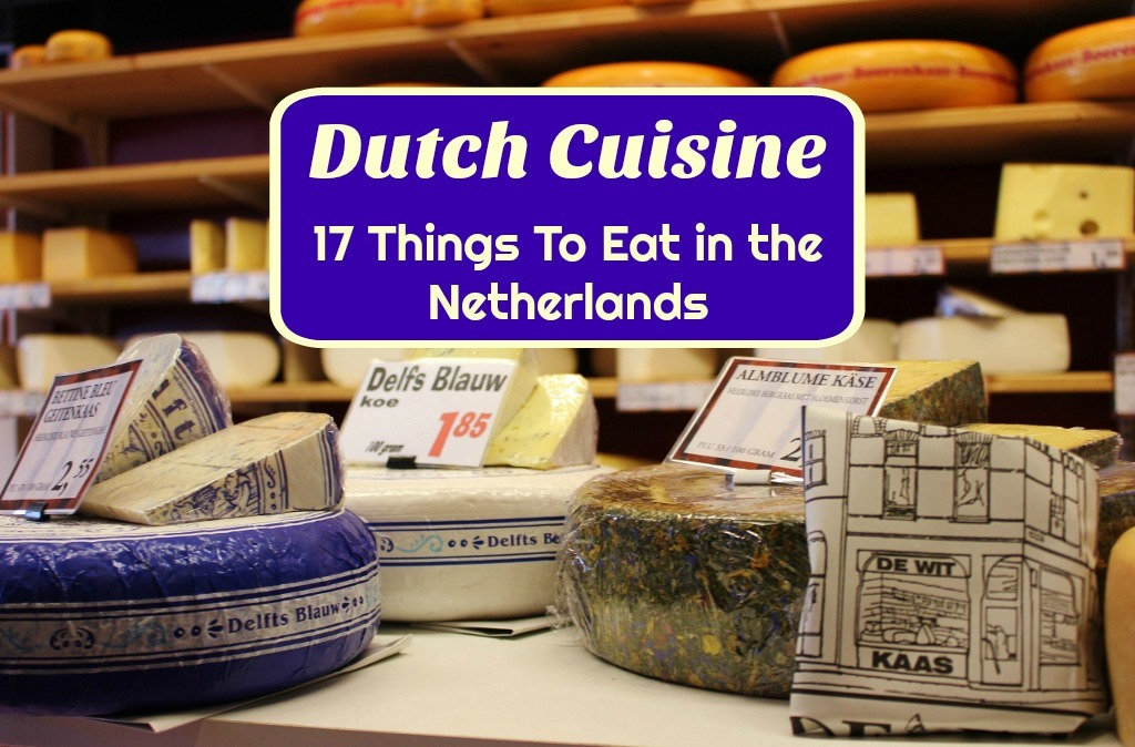 Dutch Cuisine 17 Must Try Things To Eat in the Netherlands by JetSettingFools.com