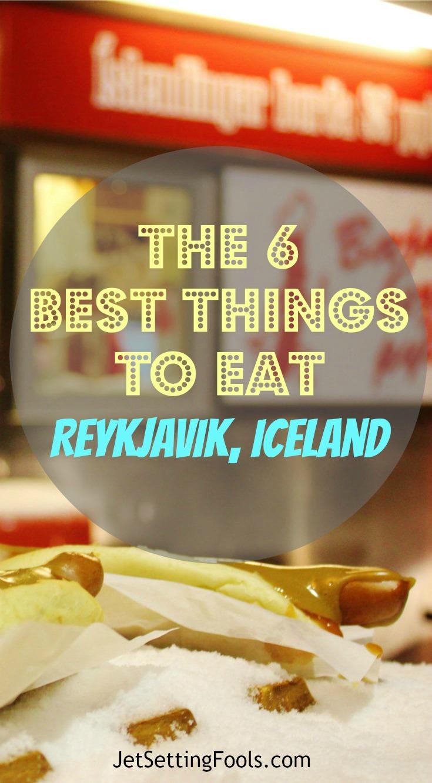 Best Things to Eat in Reykjavik JetSettingFools.com
