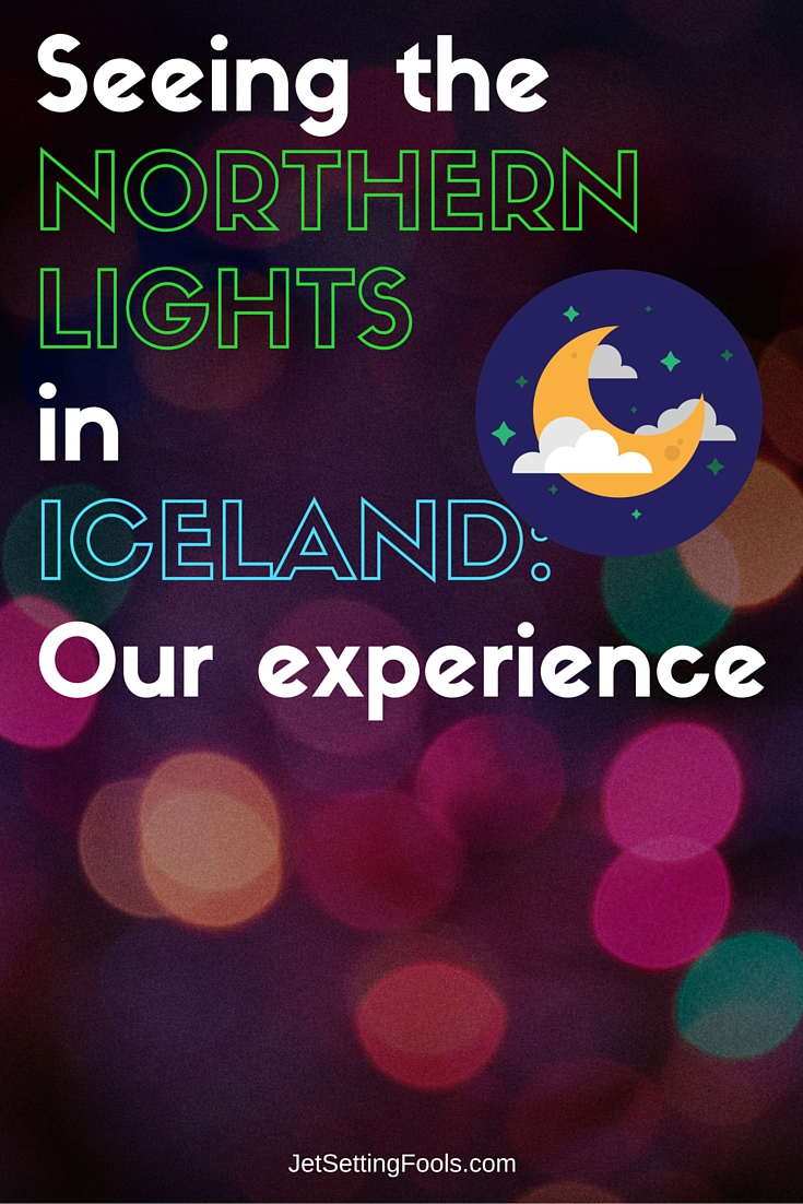 Seeing the Northern Lights in Iceland JetSetting Fools