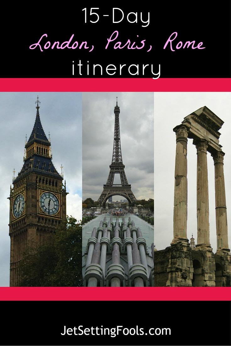 15-Day London, Paris, Rome Itinerary JetSettingFools.com