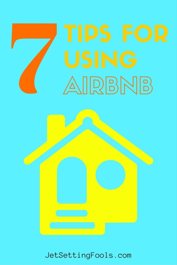 7 Tips for Using Airbnb JetSettingFools.com