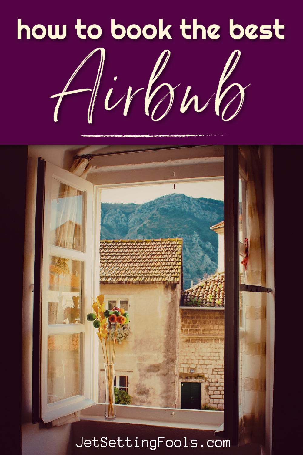 How To Book the Best Airbnb by JetSettingFools.com