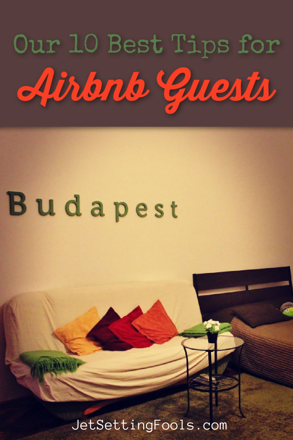 Our 10 Best Tips for Airbnb Guests by JetSettingFools.com