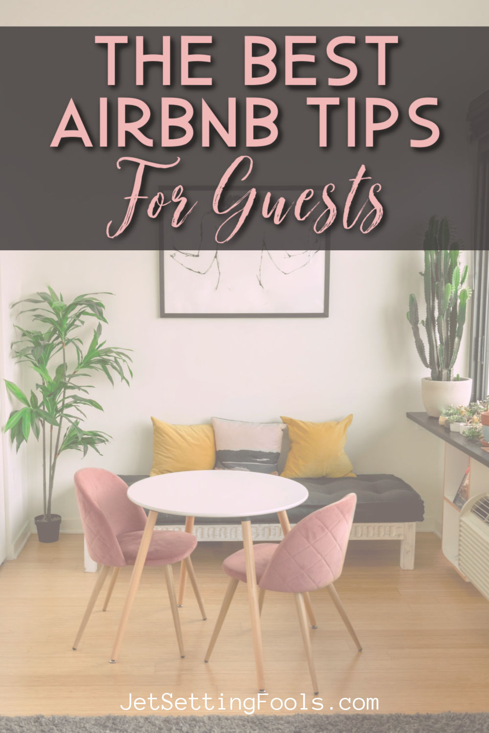 The Best Airbnb Tips for Guests by JetSettingFools.com