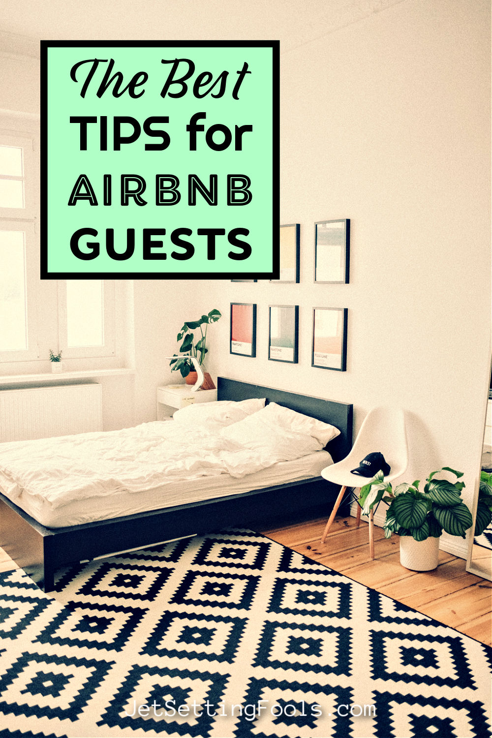 The Best Tips for Airbnb Guests by JetSettingFools.com