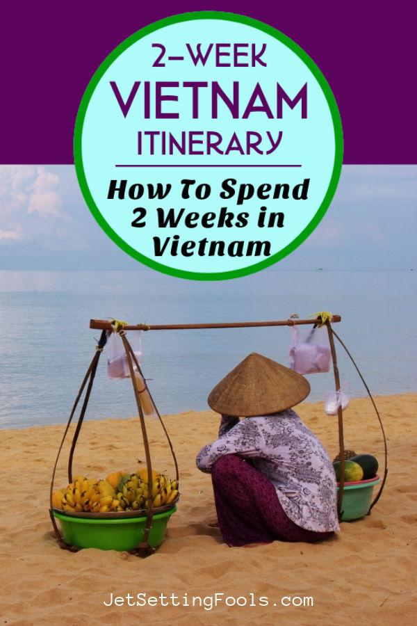 2 Week Vietnam Itinerary 2 Weeks in Vietnam by JetSettingFools.com
