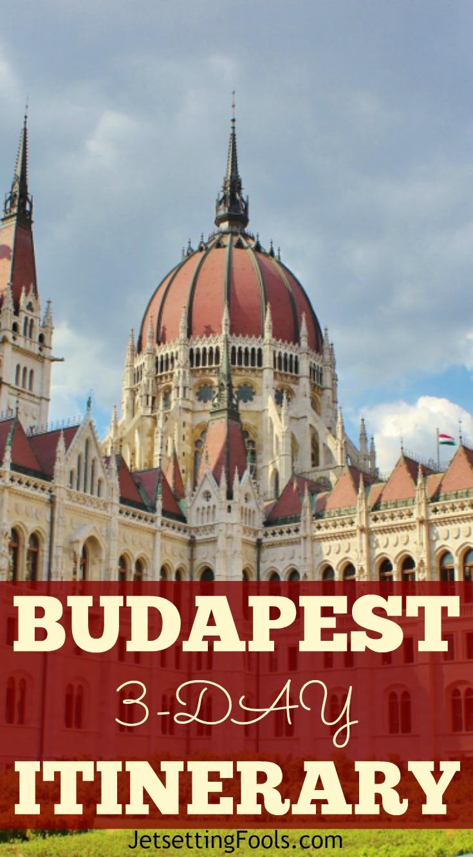 Budapest 3-day Itinerary Budapest, Hungary Parliament JetSettingFools.com
