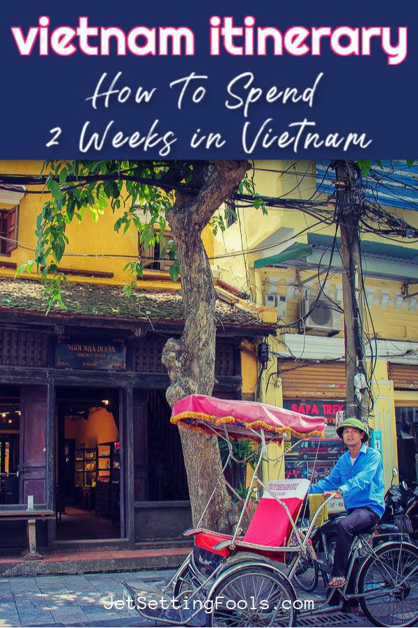 Vietnam 2 Week Itinerary by JetSettingFools.com