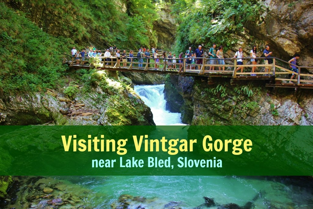 Visiting Vintgar Gorge with summer crowds near Lake Bled, Slovenia JetSetting Fools