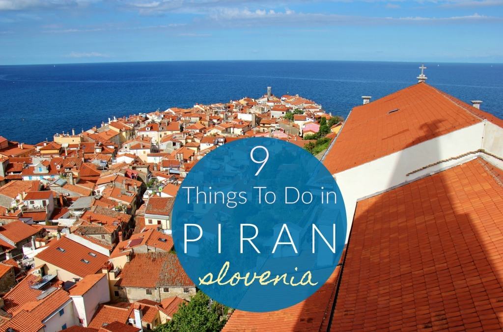 9 Things to do in Piran Slovenia by JetSettingFools.com