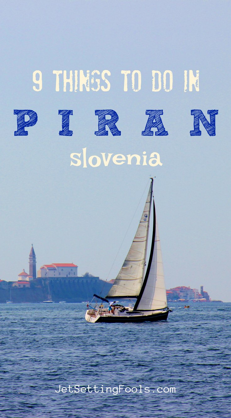 9 Things to do in Piran by JetSettingFools.com