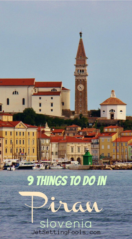 9 Piran Things To Do by JetSettingFools.com