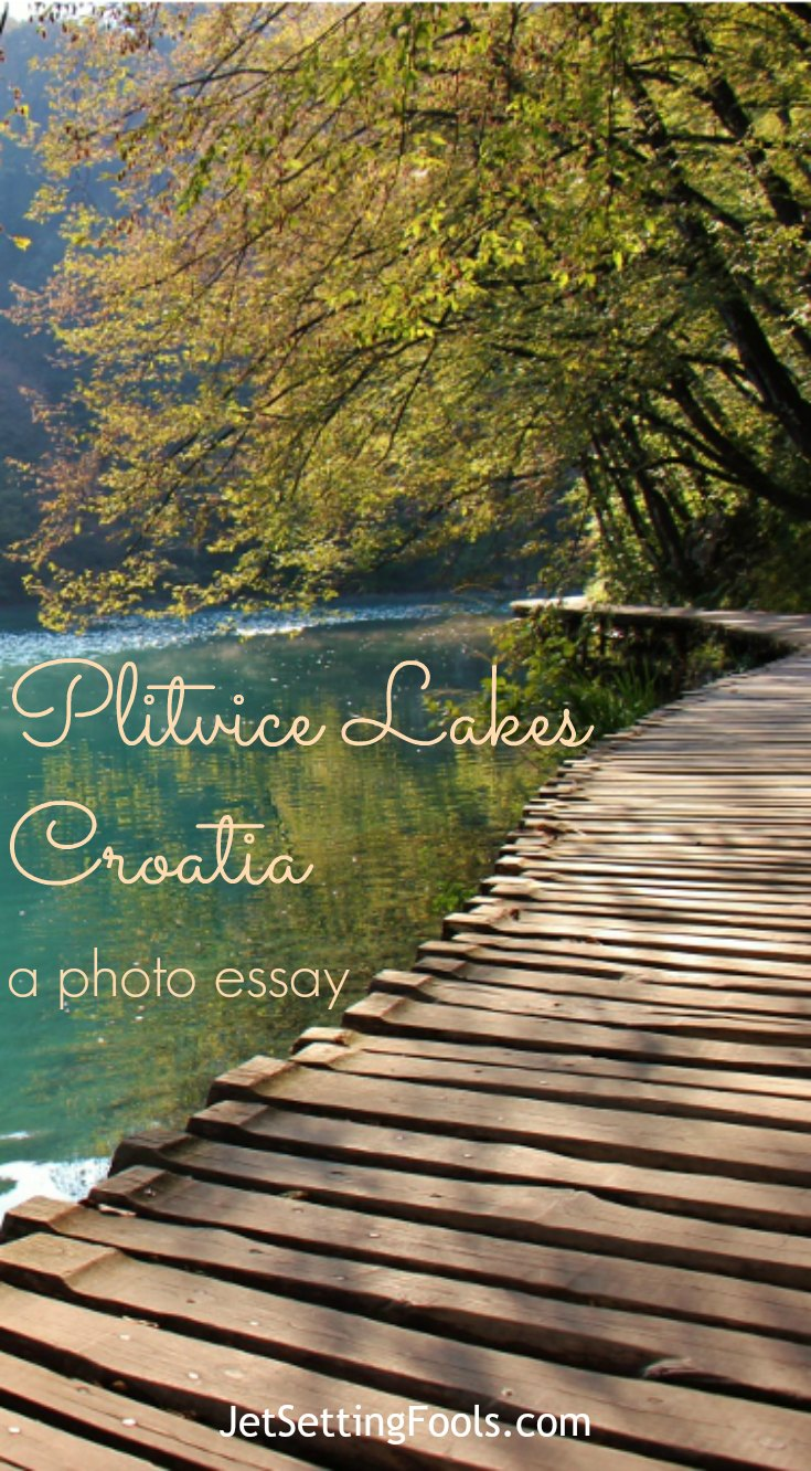 Visit Plitvice Lakes Croatia A Photo Essay JetSettingFools.com