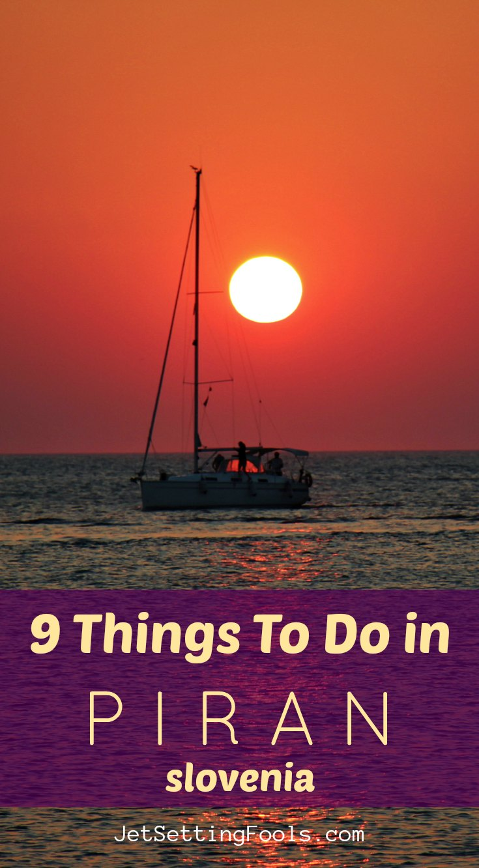 Things To Do Piran Slovenia by JetSettingFools.com