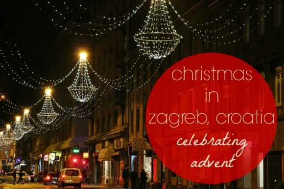 Christmas in Zagreb, Croatia Celebrating Advent