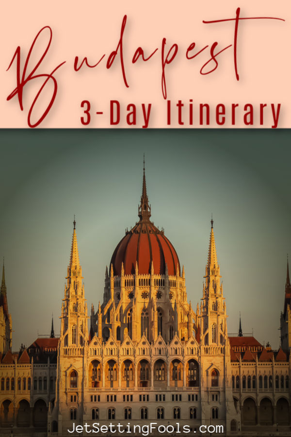 3-Day Budapest Itinerary for travelers by JetSettingFools.com