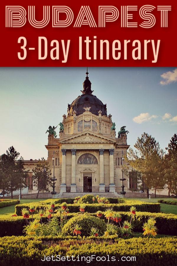 3-Day Budapest Itinerary by JetSettingFools.com