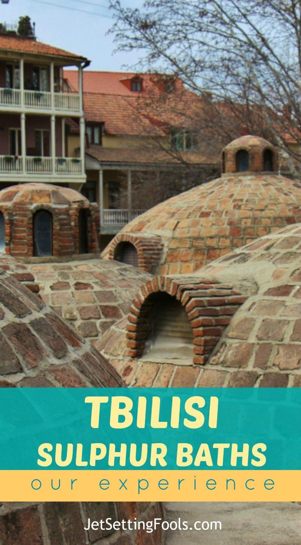Tbilisi Sulphur Baths Our Experience JetSettingFools.com