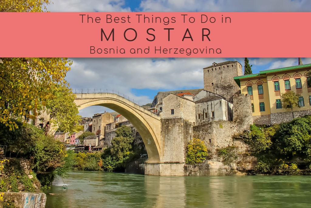 The Best Things To Do in Mostar, Bosnia and Herzegovina by JetSettingFools.com