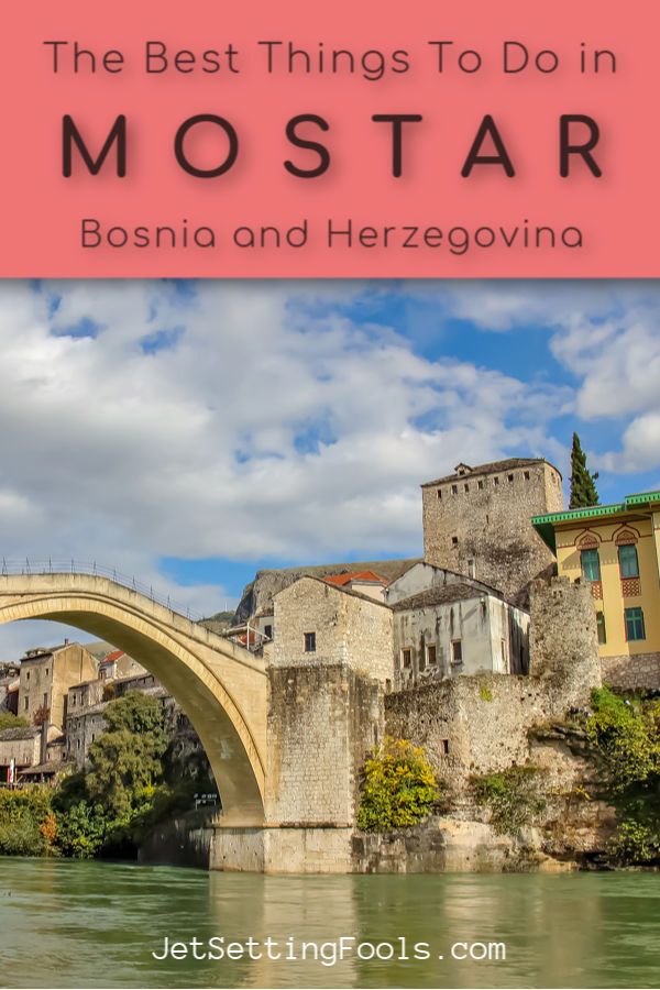 Things To Do in Mostar, Bosnia and Herzegovina by JetSettingFools.com