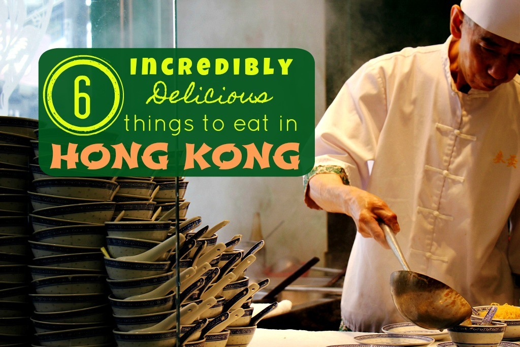 6 Incredibly Delicious Things To Eat in Hong Kong