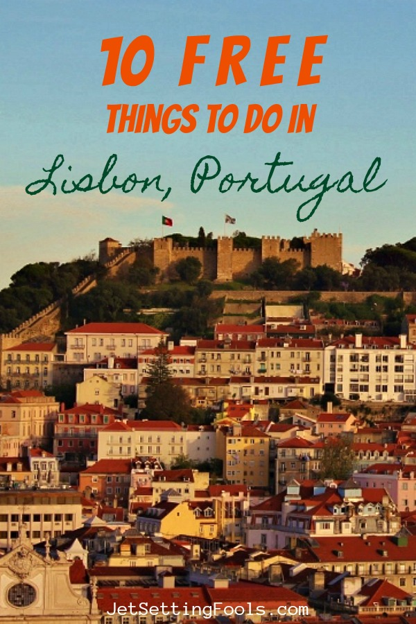 The 10 Best Free Things To Do in Lisbon, Portugal by JetSettingFools.com