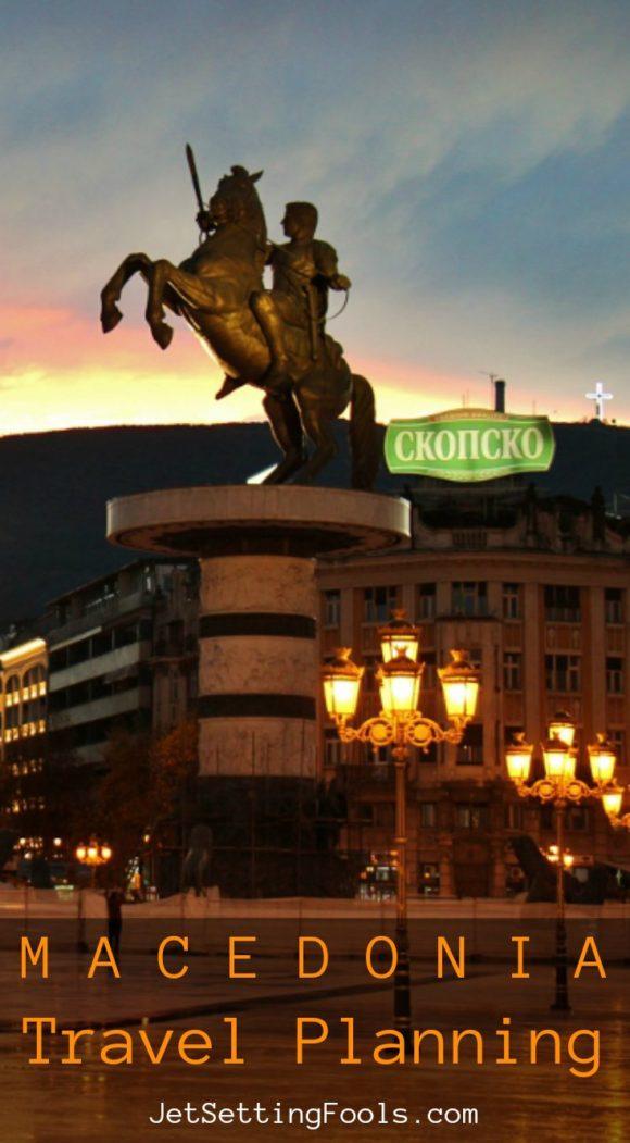 Macedonia Travel Planning JetSettingFools.com