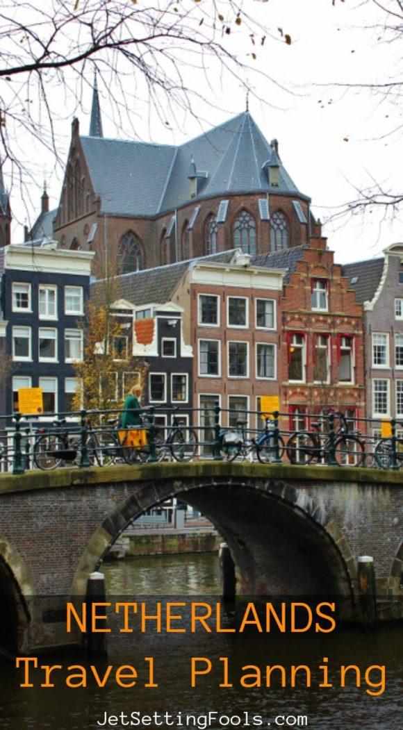 Netherlands Travel Planning JetSettingFools.com