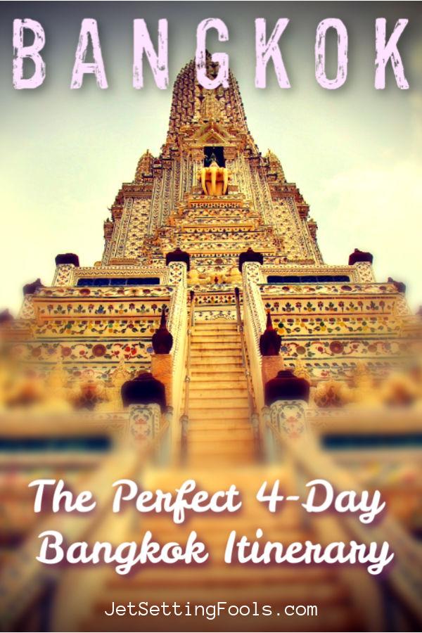 Bangkok Itinerary 4 Days by JetSettingFools.com