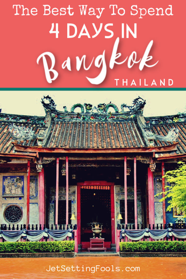 The Best Way To Spend 4 Days in Bangkok by JetSettingFools.com