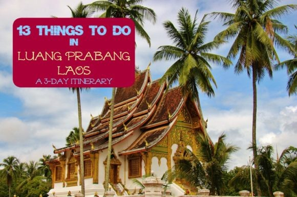 13 Things To Do in Luang Prabang A 3-Day Laos Itinerary by JetSettingFools.com