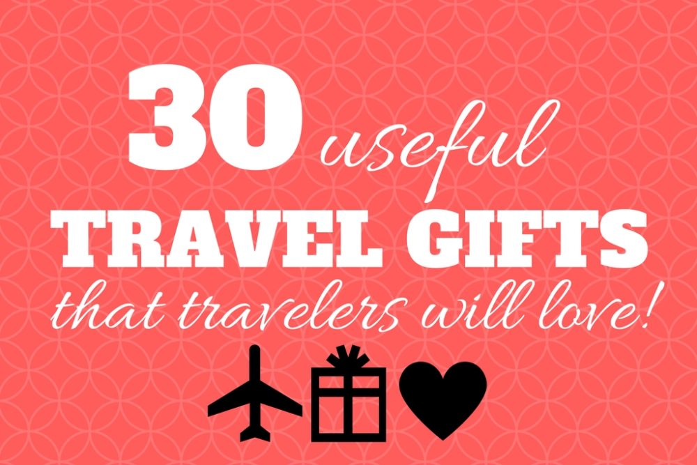 30 useful travel gifts that travelers will love JetSettingFools.com