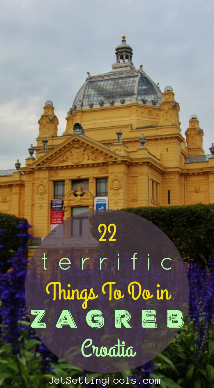 Terrific Things To Do in Zagreb, Croatia by JetSettingFools.com