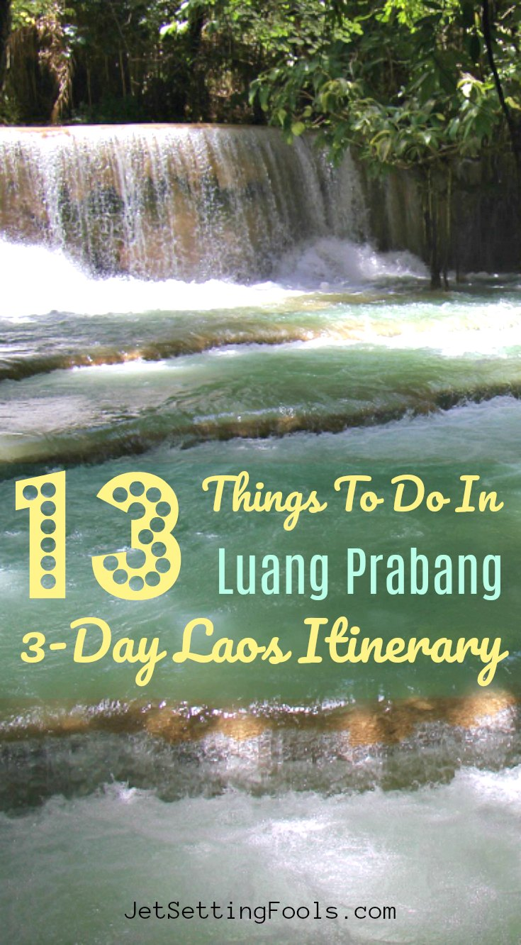 Things to do in Luang Prabang Laos by JetSettingFools.com