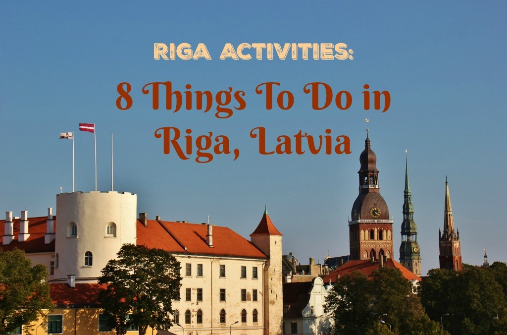 Riga Activities 8 Things To Do in Riga, Latvia by JetSettingFools.com