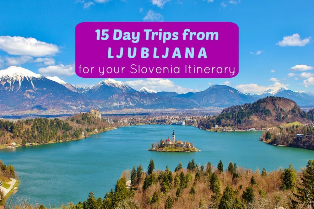 15 Day Trips from Ljubljana for your Slovenia Itinerary by JetSettingFools.com