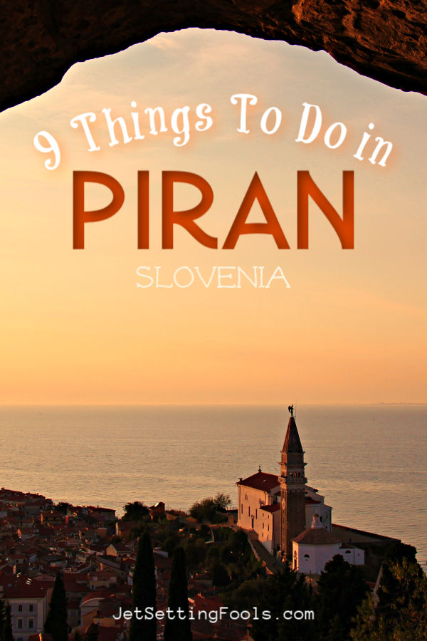 9 Things To Do Piran Slo by JetSettingFools.com