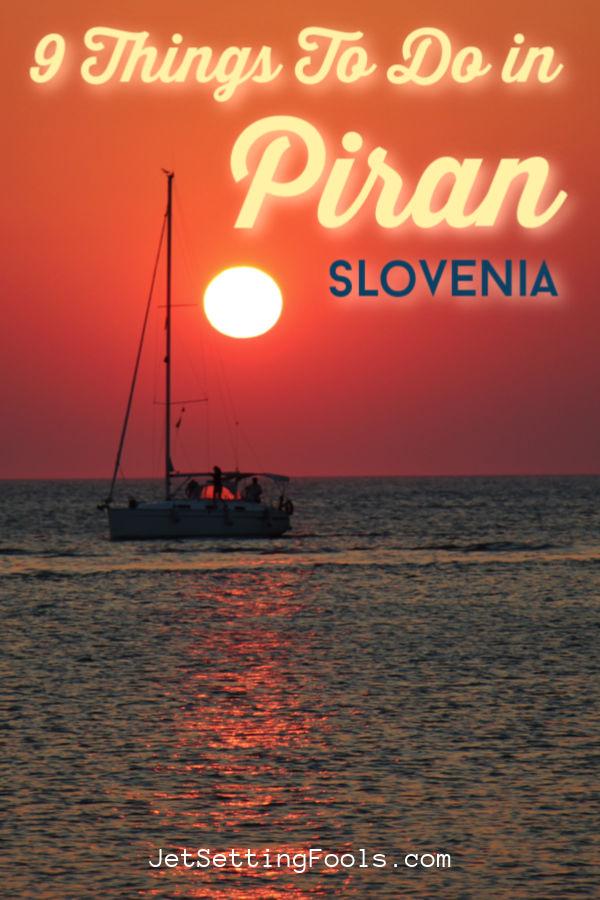 9 Things to do Piran Slovenia by JetSettingFools.com