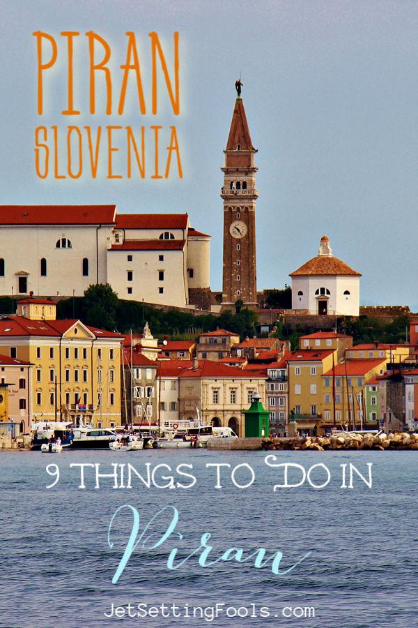 Piran Slovenia 9 Things To Do in Piran by JetSettingFools.com