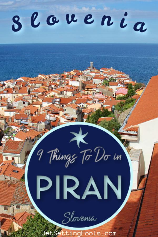 Piran Slovenia 9 Things To Do by JetSettingFools.com