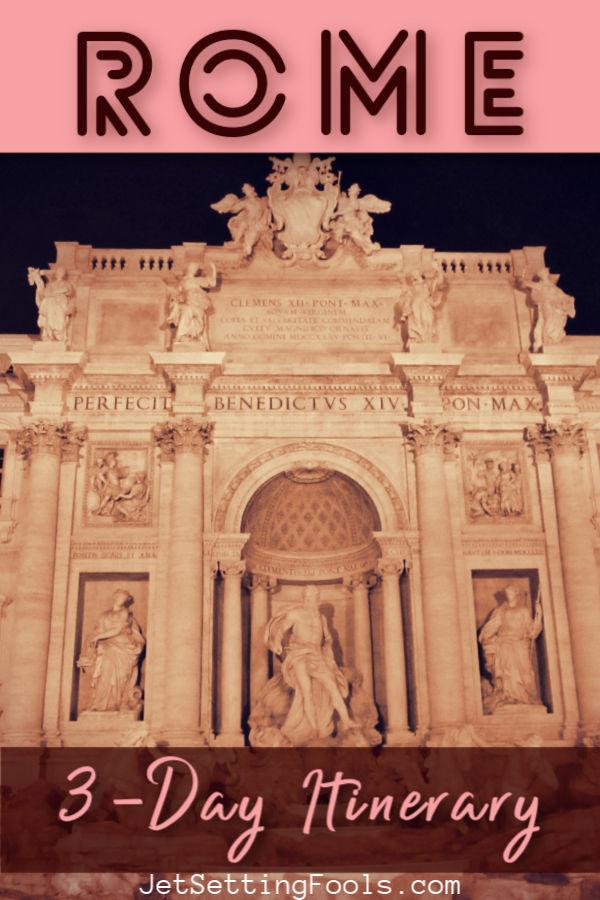 Rome 3 Day Itinerary by JetSettingFools.com