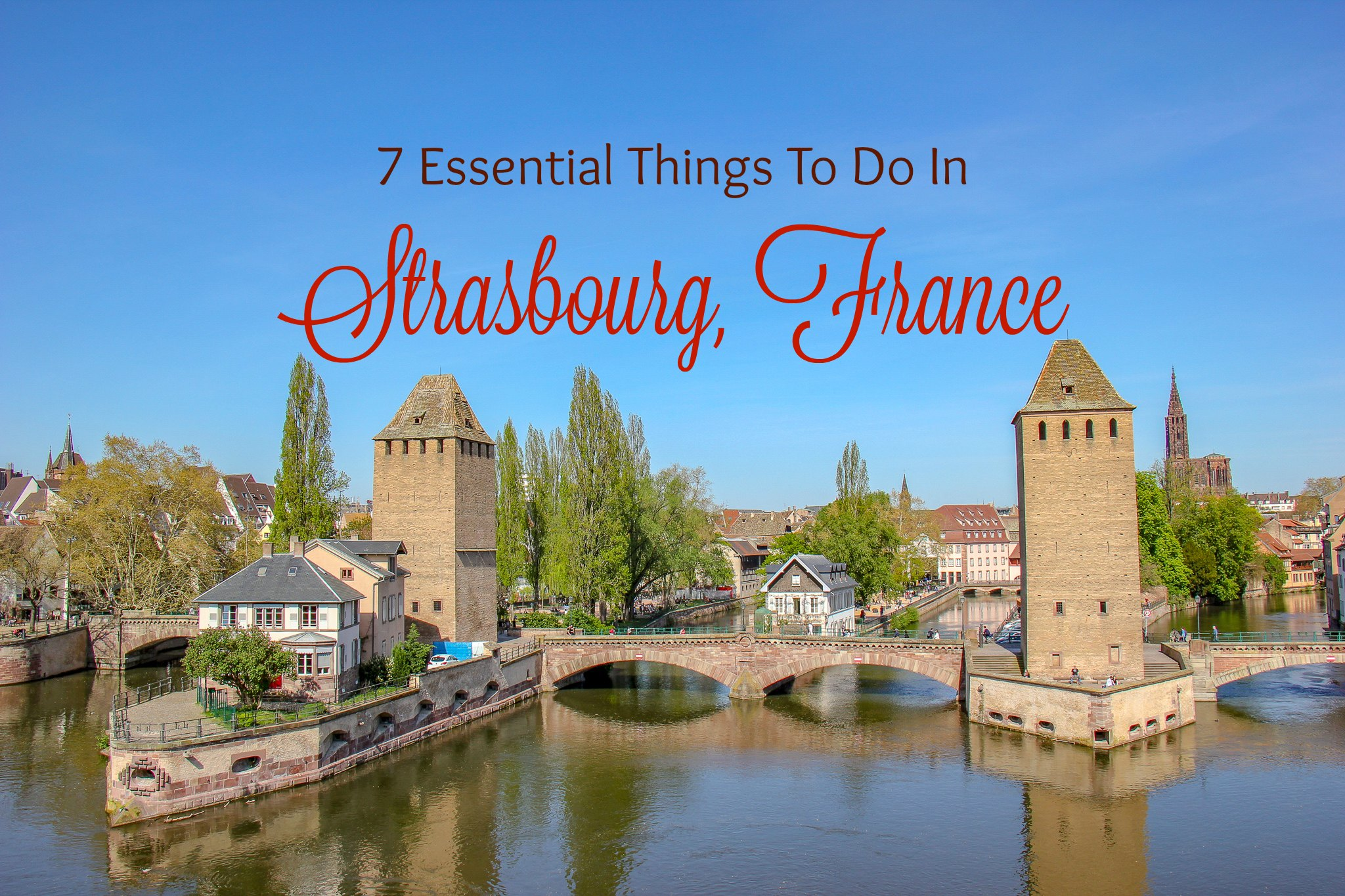 7 Essential Things to do in Strasbourg, France by JetSettingFools.com