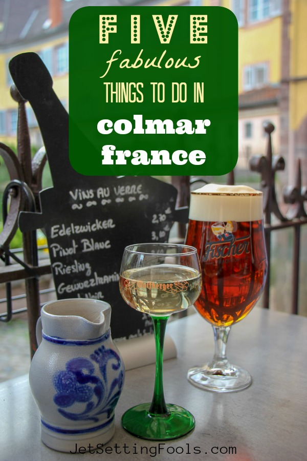 Things To Do in Colmar, France by JetSettingFools.com