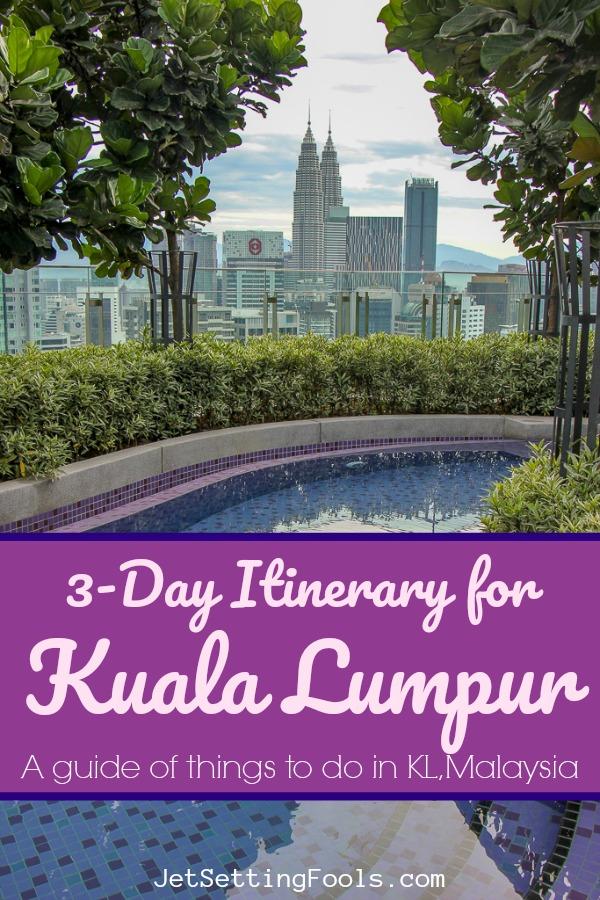 3-Day Kuala Lumpur, Malaysia Itinerary by JetSettingFools.com