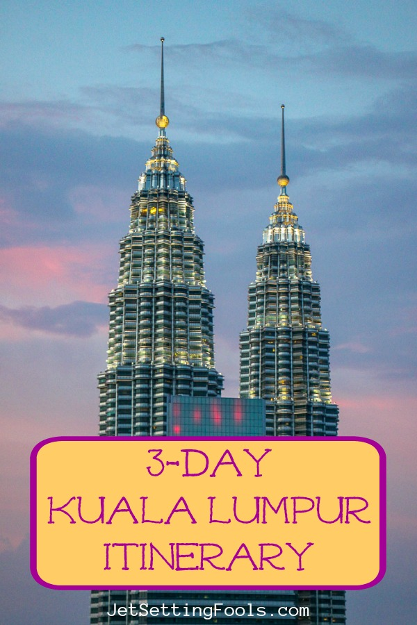 3 Days Itinerary Kuala Lumpur, Malaysia by JetSettingFools.com