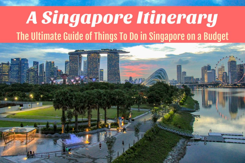 A Singapore Itinerary The Ultimate Guide of Things To Do in Singapore on a Budget by JetSettingFools.com